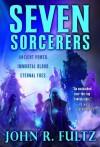 Seven Sorcerers - John R. Fultz