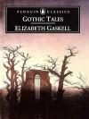 Gothic Tales - Elizabeth Gaskell