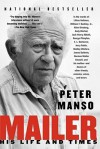 Mailer, His Life and Times - Peter Manso
