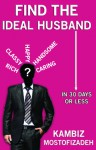 Find the Ideal Husband (In 30 Days or Less) - Kambiz Mostofizadeh