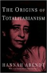 The Origins of Totalitarianism - Hannah Arendt, Samantha Power