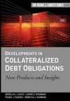 Developments in Collateralized Debt Obligations: New Products and Insights - Douglas J. Lucas, Frank J. Fabozzi, Laurie S. Goodman