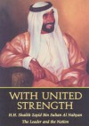With United Strength: Shaikh Zayid Bin Sultan Al Nahyan: The Leader and the Nation - The Emirates Center for Strategic Studies and Research, Andrew Wheatcroft