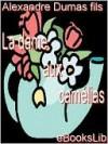 La Dame Aux CAM Lias - Alexandre Dumas-fils