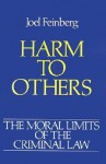 Harm to Others (Moral Limits of the Criminal Law) - Joel Feinberg