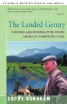 The Landed Gentry: Passions and Personalities Inside America's Propertied Class - Sophy Burnham