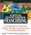 Streetwise Achieving Wealth Through Franchising - Robert T. Justis