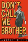 Don't Call Me Brother - Austin Miles