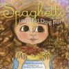 Spaghetti In A Hot Dog Bun: : Having the Courage to Be Who You Are - Maria Dismondy