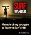 Surf Warrior - Paul Stevens