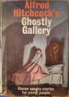 Alfred Hitchcock's Ghostly Gallery - Alfred Hitchcock, Robert Arthur, Algernon Blackwood, Walter Brooks
