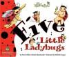 Five Little Ladybugs - Pam Schiller, Richele Bartkowiak