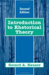 Introduction to Rhetorical Theory - Gerard A. Hauser