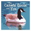 The Canada Goose and You - Jennifer S. Burrows, Margery Day