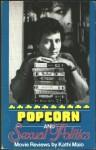 Popcorn and Sexual Politics: Movie Reviews - Kathi Maio