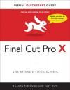 Final Cut Pro X: Visual QuickStart Guide (Visual QuickStart Guides) - Lisa Brenneis, Michael Wohl