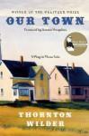 Our Town (Perennial Classics) - Thornton Wilder, Donald Margulies