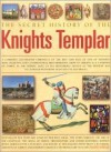 Knights Templar, the Secret History - Susie Hodge