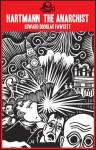 Hartmann The Anarchist, Or, The Doom Of The Great City - Edward Douglas Fawcett, Ian Bone, Stanley Donwood