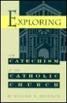Exploring the Catechism of the Catholic Church - William H. Shannon