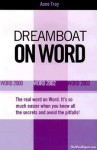 Dreamboat on Word: Word 2000, Word 2002, Word 2003 - Anne Troy, Tracy Syrstad