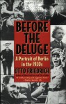 Before the Deluge: A Portrait of Berlin in the 1920s - Otto Friedrich
