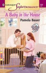 A Baby in the House - Pamela Bauer