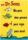 Un Pez, Dos Peces, Pez Rojo, Pez Azul/One Fish, Two Fish, Red Fish, Blue Fish - Dr. Seuss, Yanitzia Canetti