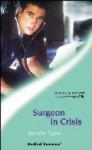 Surgeon in Crisis - Jennifer Taylor