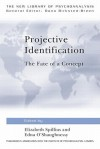 Projective Identification: The Fate of a Concept (The New Library of Psychoanalysis) - Elizabeth Bott Spillius, Edna O'Shaughnessy