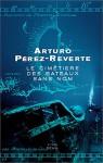 Le cimetière des bateaux sans nom - Arturo Pérez-Reverte