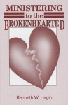 Ministering to the Brokenhearted - Kenneth E. Hagin