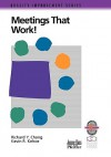 Meetings That Work!: A Practical Guide to Shorter and More Productive Meetings - Richard Y. Chang