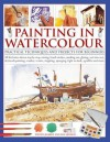 Painting in Watercolor: Practical Techniques and Projects for Beginners - Wendy Jelbert, Ian Sidaway
