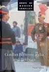 Conflict Between India and Pakistan: An Encyclopedia: An Encyclopedia - Peter Lyon
