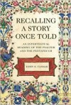 Recalling a Story Once Told: An Intertextual Reading of the Psalter and the Pentateuch - John S. Vassar