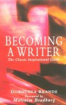 Becoming A Writer - Dorothea Brande, Malcolm Bradbury