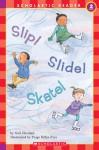 Slip! Slide! Skate! (level 2) - Gail Herman, Paige Billin-Frye