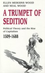 Trumpet of Sedition - Ellen Meiksins Wood, Neal Wood, D.E. Wood