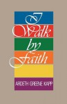 Walk by Faith - Ardeth Greene Kapp