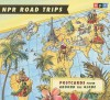 NPR Road Trips: Postcards from Around the Globe: Stories That Take You Away... (Audio CD) - Noah Adams
