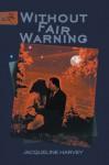 Without Fair Warning - Jacqueline Harvey