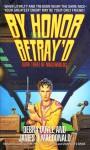 By Honor Betray'd: Mageworlds #3 - Debra Doyle, James D. Macdonald
