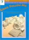 Come, Follow Me: Grade 7: Parish School of Religion - Gerard P. Weber, Berard Marthaler