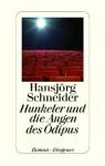 Hunkeler und die Augen des Ödipus - Hansjörg Schneider