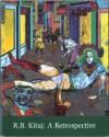 R.B.Kitaj : A Retrospective - Richard Morphet