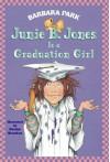 Junie B. Jones Is a Graduation Girl (Junie B. Jones, #17) - Barbara Park, Lana Quintal