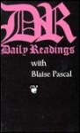 Daily Readings with Blaise Pascal - Blaise Pascal, Robert Van De Weyer