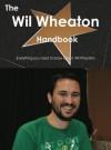 The Wil Wheaton Handbook - Everything You Need to Know about Wil Wheaton - Emily Smith