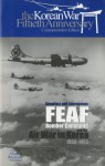 Steadfast and Courageous: FEAF Bomber Command and the Air War in Korea, 1950-1953 - Air Force History and Museums Program (U.S.)